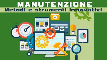 Manutenzione: metodi e strumenti innovativi